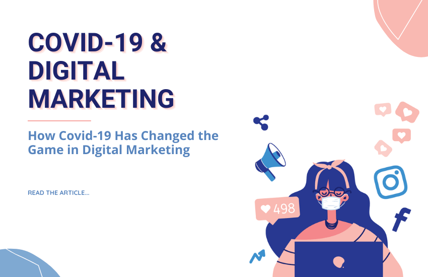 How Covid-19 Has Changed the Game in Digital Marketing