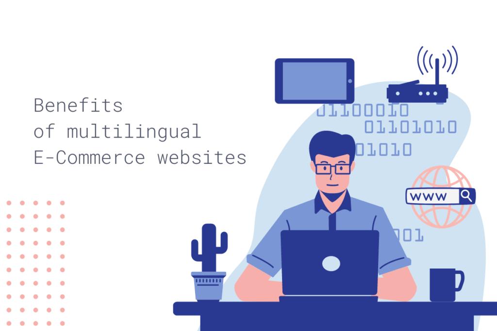 Benefits of multilingual E-Commerce websites