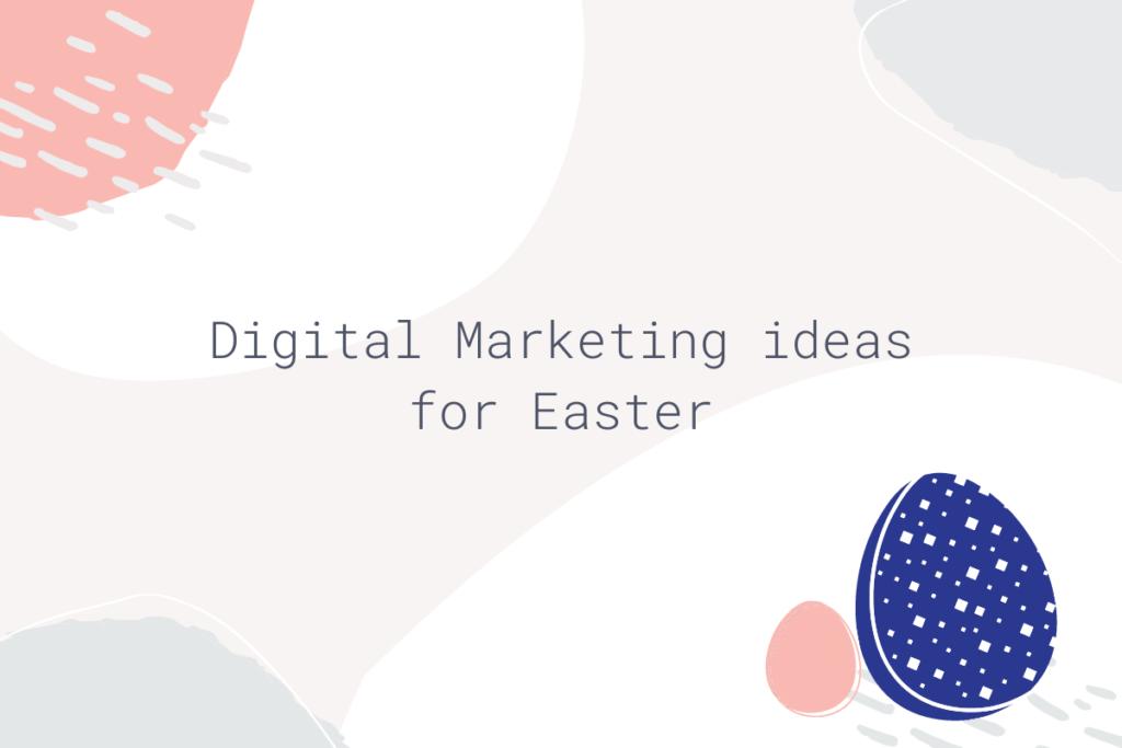 Digital Marketing Ideas For Easter